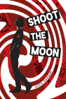 Shoot the Moon Cover Image