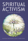 Spiritual Activism: Leadership as Service Cover Image