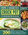 Type 2 Diabetes Crock Pot Cookbook 2021 Cover Image