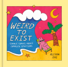 Weird to Exist: Simple Comics About Complex Feelings Cover Image