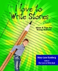 The I Love to Write Stories Book: Ideas and Tips for Young Authors Cover Image