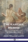The Karezza Method: Magnetation, The Art of Connubial Love Cover Image