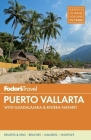 Fodor's Puerto Vallarta: With Guadalajara & Riviera Nayarit (Full-Color Travel Guide #6) Cover Image