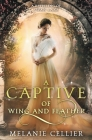 A Captive of Wing and Feather: A Retelling of Swan Lake Cover Image