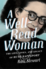 A Well-Read Woman: The Life, Loves, and Legacy of Ruth Rappaport /]ckate Stewart Cover Image