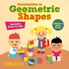 Introduction to Geometric Shapes - Geometry Books for Kids - Children's Math Books Cover Image