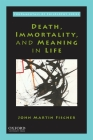 Death, Immortality, and Meaning in Life Cover Image