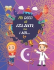 My Deen Is Islam, so I Am...: A Children's Book Introducing Younger Children to the Islamic Manners and Values, Quran, Dua, Sunnah of the Prophet Mu Cover Image