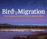 Bird Migration: The Incredible Journeys of North American Birds (Wildlife Appreciation) Cover Image