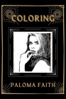 Coloring Paloma Faith: An Adventure and Fantastic 2021 Coloring Book Cover Image