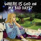 Where is God on my bad days? Cover Image