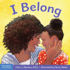 I Belong: A book about being part of a family and a group (Learning About Me & You) Cover Image