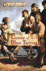 Curse of the Blue Tattoo: Being an Account of the Misadventures of Jacky Faber, Midshipman and Fine Lady (Bloody Jack Adventures #2) Cover Image