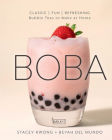 Boba: Classic, Fun, Refreshing - Bubble Teas to Make at Home Cover Image