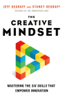 The Creative Mindset: Mastering the Six Skills That Empower Innovation Cover Image