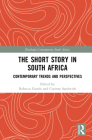 The Short Story in South Africa: Contemporary Trends and Perspectives (Routledge Contemporary South Africa) Cover Image
