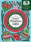 Create-Your-Own Handmade Christmas Cards: 30 Cards & Envelopes to Color, Including 5 Pop-Out Ornaments Cover Image