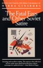 The Fatal Eggs and Other Soviet Satire (Evergreen Book) Cover Image