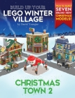Build Up Your LEGO Winter Village: Christmas Town 2 Cover Image