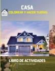 Casa Colorear y hacer tijeras Libro de actividades: Páginas oficiales para colorear y hacer tijeras con casas para niños a partir de 3 años - Libro de Cover Image