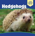 Hedgehogs (Our Weird Pets) Cover Image
