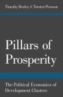 Pillars of Prosperity: The Political Economics of Development Clusters Cover Image