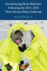 Decolonizing Ebola Rhetorics Following the 2013-2016 West African Ebola Outbreak Cover Image