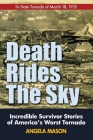Death Rides the Sky: Incredible Survival Stories of America's Worst Tornado Cover Image