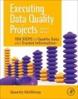Executing Data Quality Projects: Ten Steps to Quality Data and Trusted Information (Tm) Cover Image