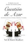 Cuestión de Azar: Una historia de amor en 3 Países, 2 Estados y 7 Ciudades. Cover Image