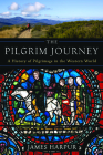 The Pilgrim Journey: A History of Pilgrimage in the Western World Cover Image