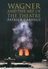Wagner and the Art of the Theatre Cover Image