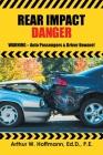 Rear Impact Danger: Warning - Auto Passengers & Driver Beware! Cover Image