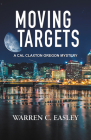 Moving Targets (Cal Claxton Oregon Mysteries #6) Cover Image