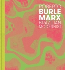 Roberto Burle Marx: Brazilian Modernist Cover Image