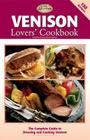 Venison Lovers' Cookbook: The Complete Guide to Dressing and Cooking Venison (The Complete Hunter) Cover Image