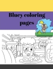 Bluey coloring pages - Coloring Books For Kids Cool Coloring: Ultra Premium Color interior and Cover: For Girls & Boys Aged 6-12: Cool Coloring Pages Cover Image