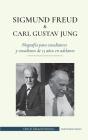 Sigmund Freud y Carl Gustav Jung - Biografía para estudiantes y estudiosos de 13 años en adelante: (La psicología y el inconsciente - Teorías freudian Cover Image
