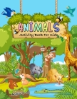 Animal Activity Book: Beautiful Animals Activity book for kids / Super Fun Activity Pages of different type of Animals Cover Image