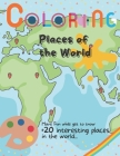 Coloring Places of the World: Have Fun while get to know +20 interesting places in the world... Cover Image