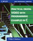 Practical Digital Video With Programming Examples in C Cover Image