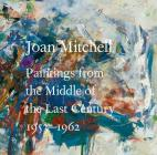 Joan Mitchell: Paintings from the Middle of the Last Century, 1953a 1962 Cover Image