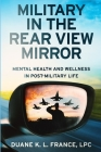Military in the Rear View Mirror: Mental Health and Wellness in Post-Military Life Cover Image