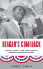 Reagan's Comeback: Four Weeks in Texas That Changed American Politics Forever Cover Image