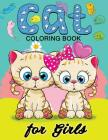 Cat Coloring Books for Girls: Kitten Coloring book for girls and kids ages 4-8, 8-12 Cover Image