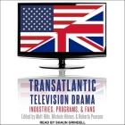 Transatlantic Television Drama Lib/E: Industries, Programs, and Fans Cover Image