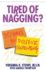 Tired of Nagging?: 30 Days to Positive Parenting Cover Image