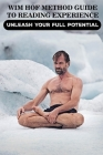 Wim Hof Method Guide to Reading Experience: Unleash Your Full Potential: Cold Training Cover Image