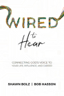 Wired to Hear: Connecting God's Voice to Your Life, Influence, and Career Cover Image