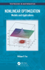 Nonlinear Optimization: Models and Applications (Textbooks in Mathematics) Cover Image